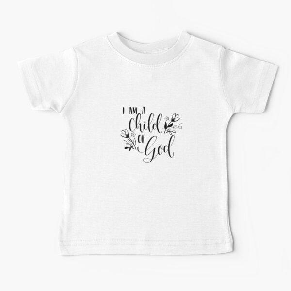 I Am A Child Of God Baby T-Shirt