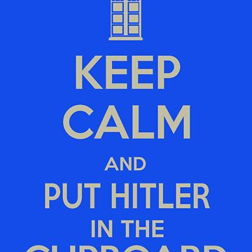 Keep calm and put things in the cupboard by AmyLerajie