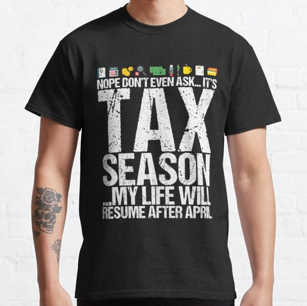 CPA Accountant Tax Season Funny Fun Quote Classic T-Shirt