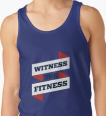 Witness The Fitness - Gym Motivational Quotes Tank Top