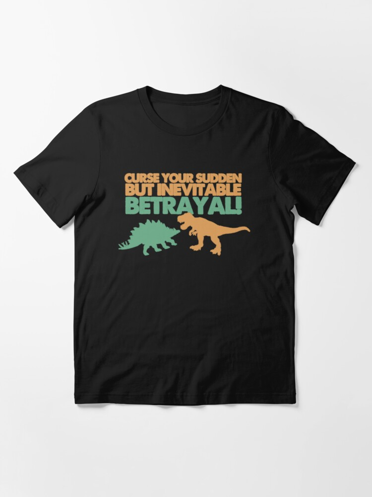 Alternate view of Curse your sudden but inevitable betrayal! Essential T-Shirt