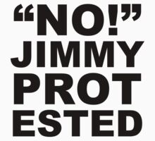 """No!"" Jimmy Protested - Black text"