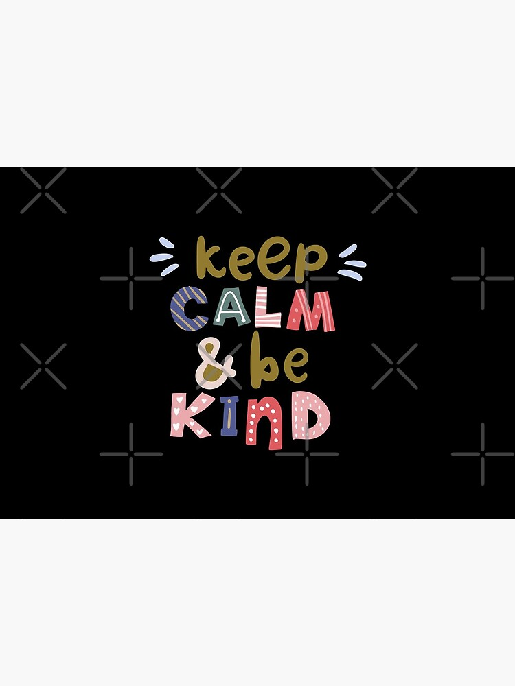 Keep Calm And Be Kind by aminedesigner