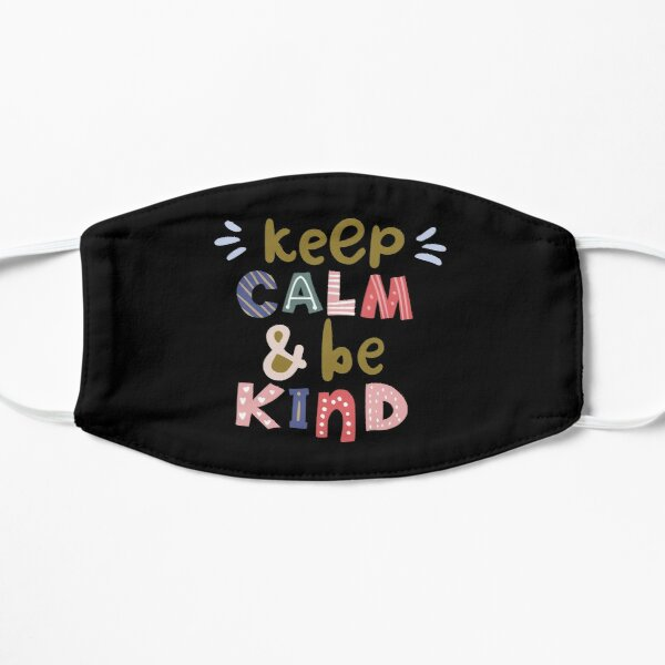 Keep Calm And Be Kind Mask