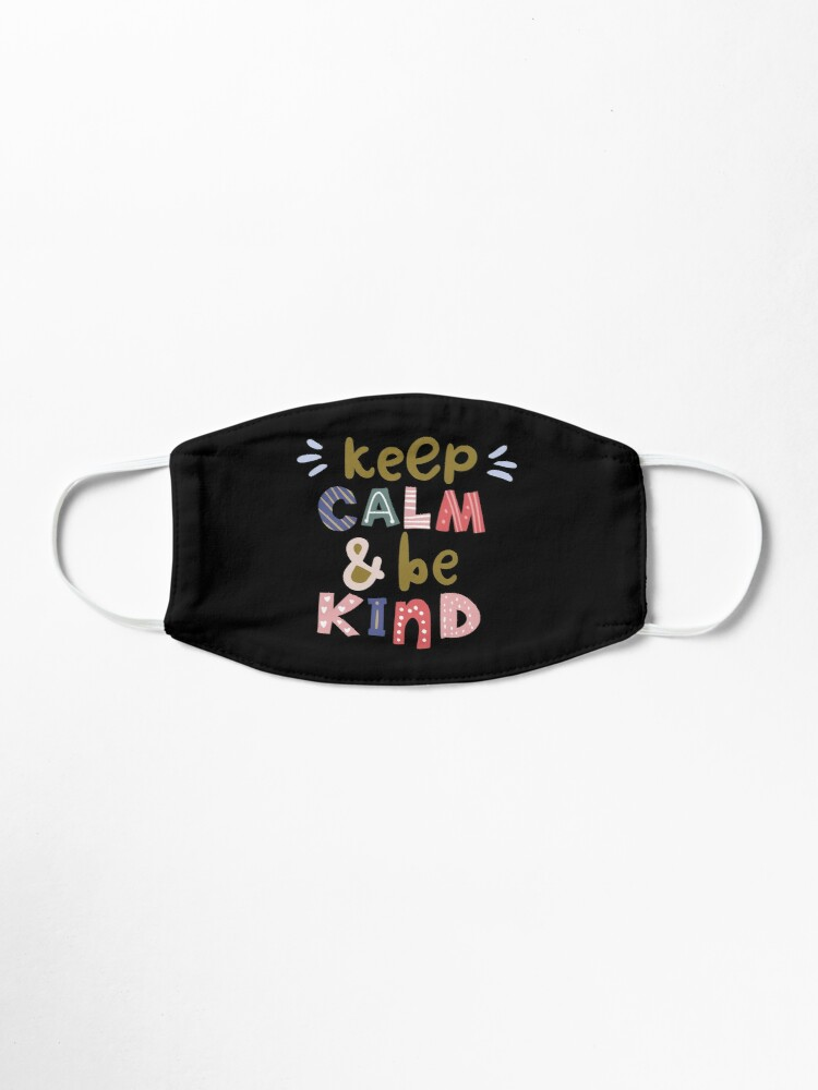 Alternate view of Keep Calm And Be Kind Mask