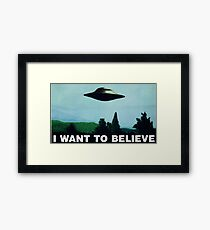 I want to believe  - Funny sayings Framed Print