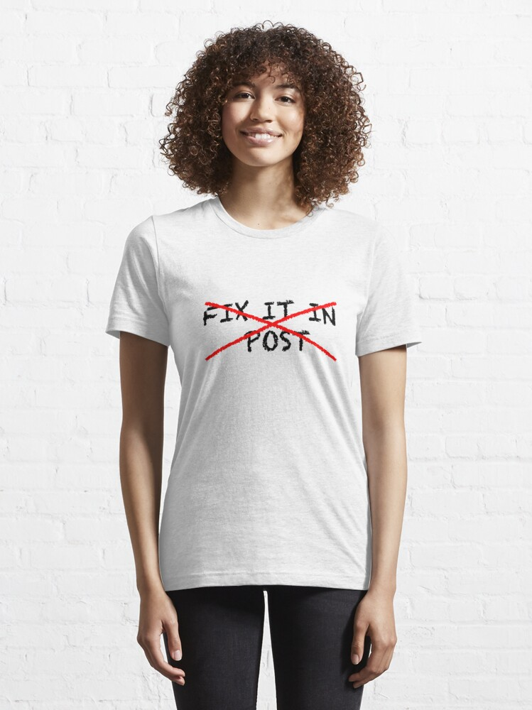 Alternate view of Fix it in post - NO Essential T-Shirt