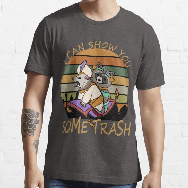Racoon And Possum I can show you some trash Aladdin and the Magic Lamp Raccoon lover Essential T-Shirt