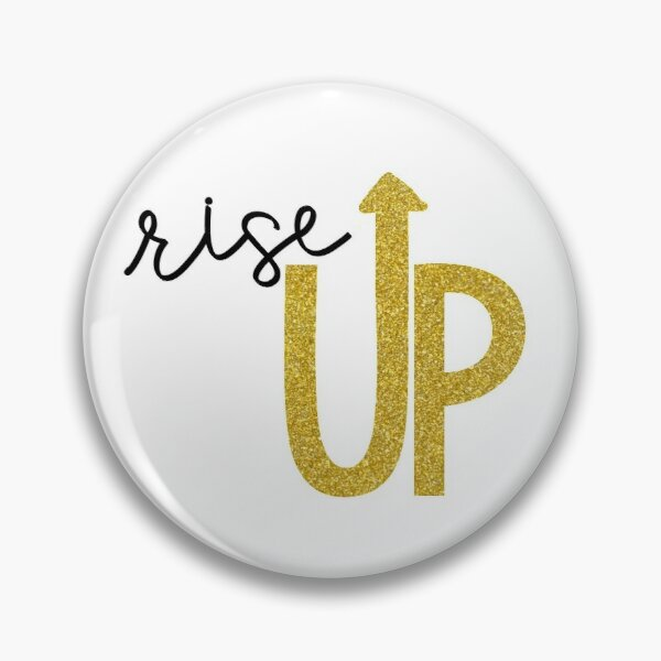 Rise Up Pin