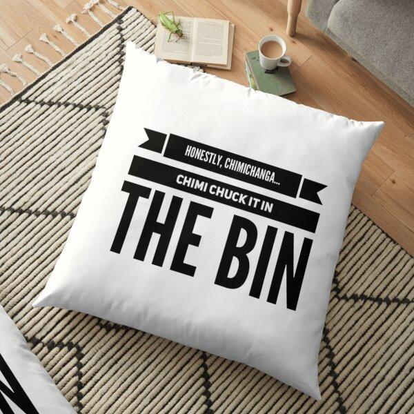 Chimi Chuck it in the bin Floor Pillow