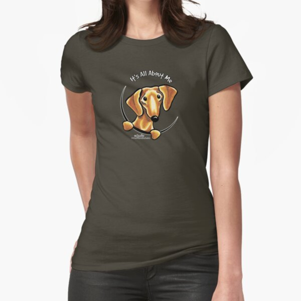 Smooth Red Dachshund :: It's All About Me Fitted T-Shirt