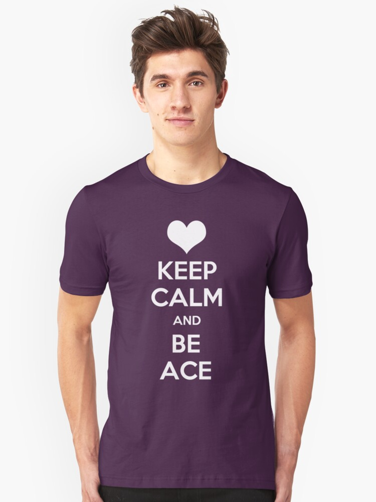 Keep Calm and Be Ace (Heart) Unisex T-Shirt Front