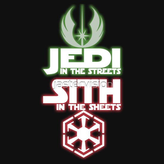 TShirtGifter presents: Jedi In The Streets Sith In The Sheets