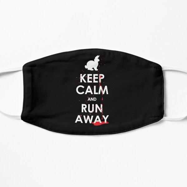 KEEP CALM & RUN AWAY! Flat Mask