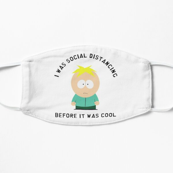 Butters is Social Distancing Flat Mask
