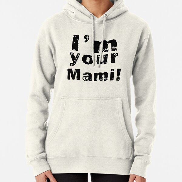 I'm your mami! Vintage T-Shirt Pullover Hoodie
