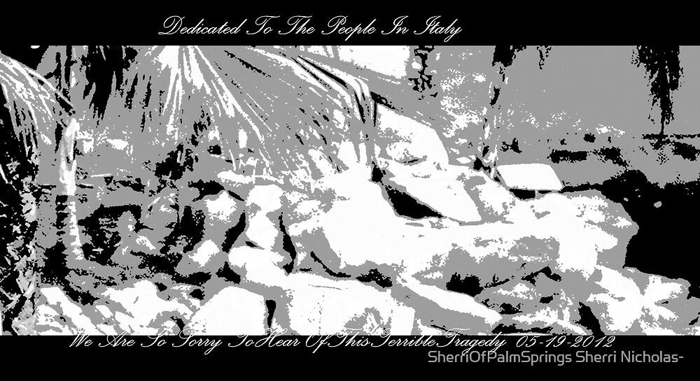 Dedicated to the people in Italy by SherriOfPalmSprings Sherri Nicholas-