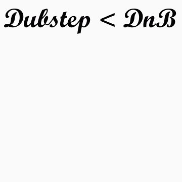 Drum and Bass > Dubstep by Wilburino