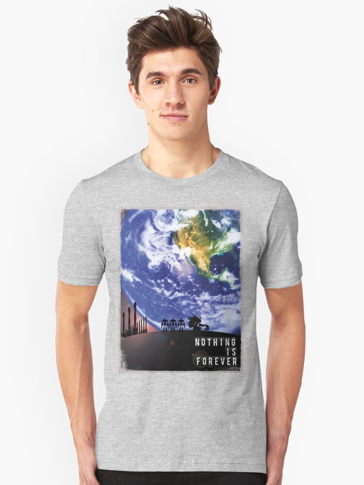Nothing Is Forever Unisex T-Shirt Front