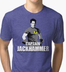 CAPTAIN JACKHAMMER Tri-blend T-Shirt