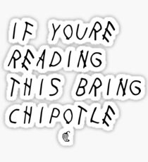 If your reading this bring chipotle Sticker