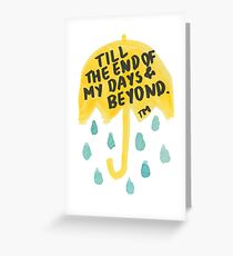 """HIMYM: """"Till the end"""" Greeting Card"""