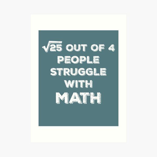 School Teacher Humor 5 Out Of 4 People Struggle With Math Art Print