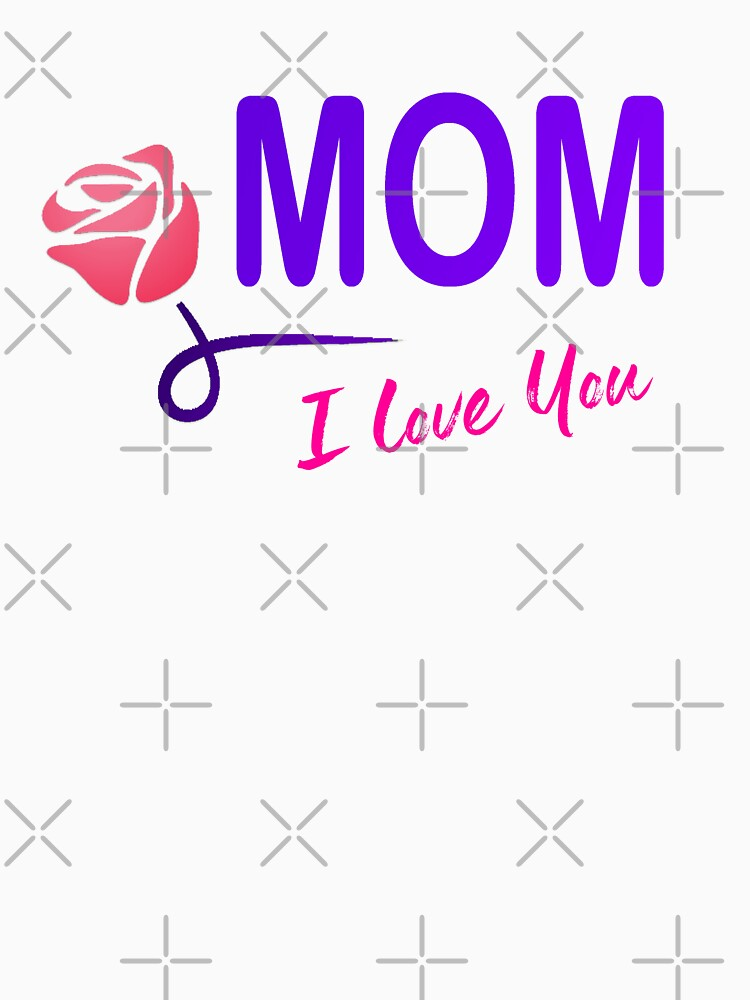 Mothers Day - Mom i love you by yourtshirts
