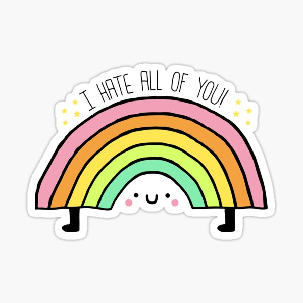 I Hate All Of You! Sticker