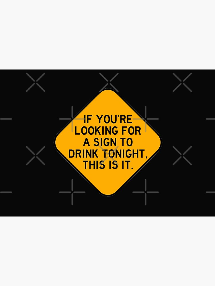 Here's a Sign to Drink by Bododobird