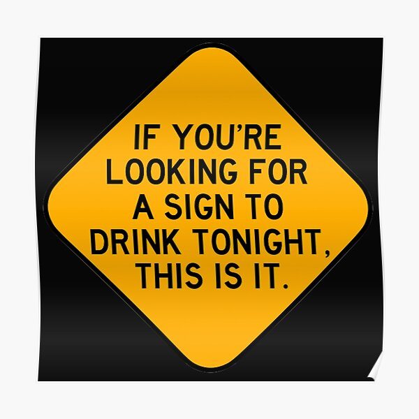 Here's a Sign to Drink Poster