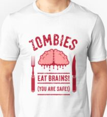 Zombies Eat Brains! You Are Safe! (2C) Unisex T-Shirt