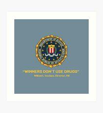 Winners Don't Use Drugs Art Print