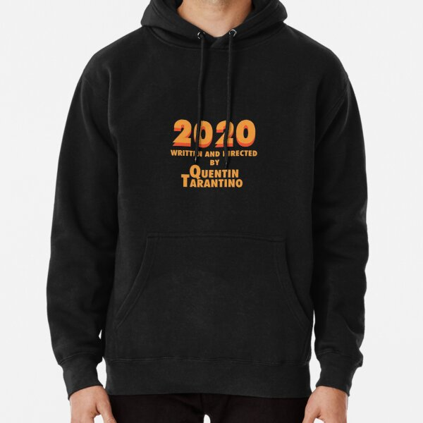 2020 written and directed by Quentin Tarantino Pullover Hoodie