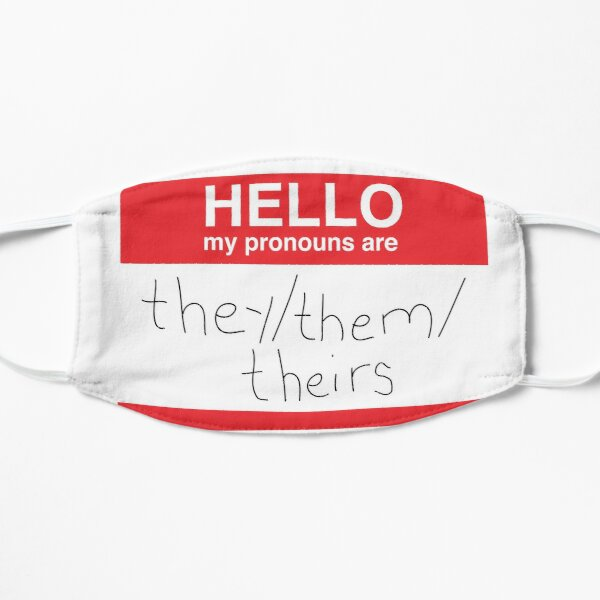 my pronouns are ...  Mask