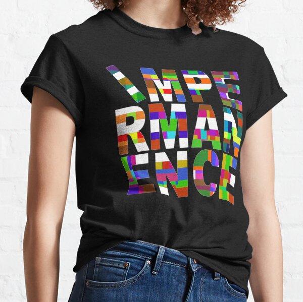 IMPERMANENCE II Classic T-Shirt