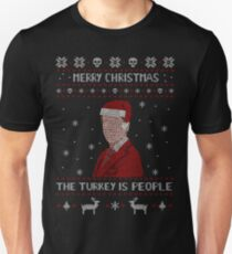 THE TURKEY IS PEOPLE - ugly christmas sweater Unisex T-Shirt