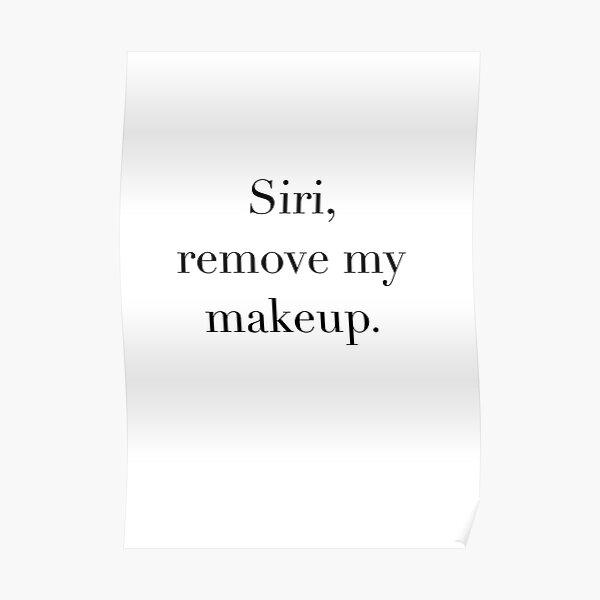 Siri remove my makeup Poster