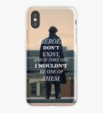 Heroes Don't Exist iPhone Case