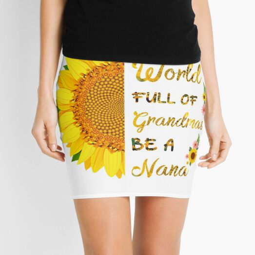 In A World Full Of Grandmas Be A Nana Sunflower Funny Gift Ideas Mother's Day Mini Skirt