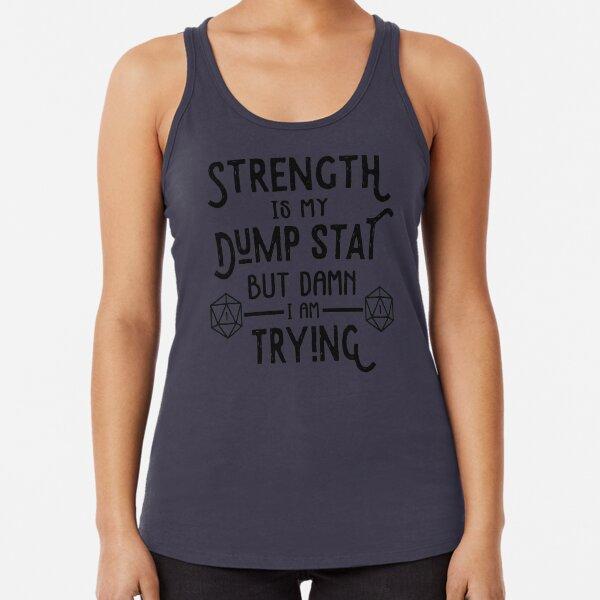 Strength is My Dump Stat Racerback Tank Top