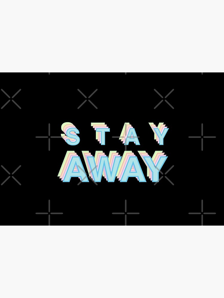 Stay away message by didssph