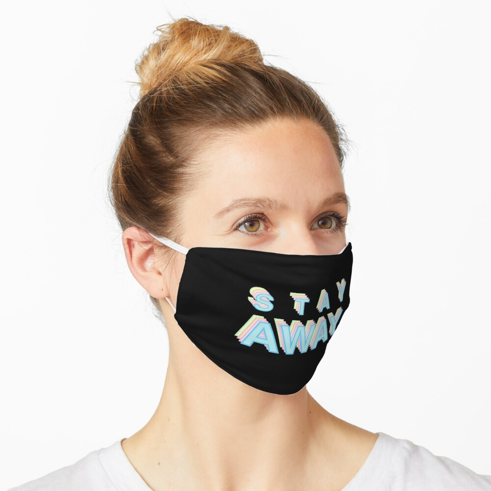 Stay away message Mask