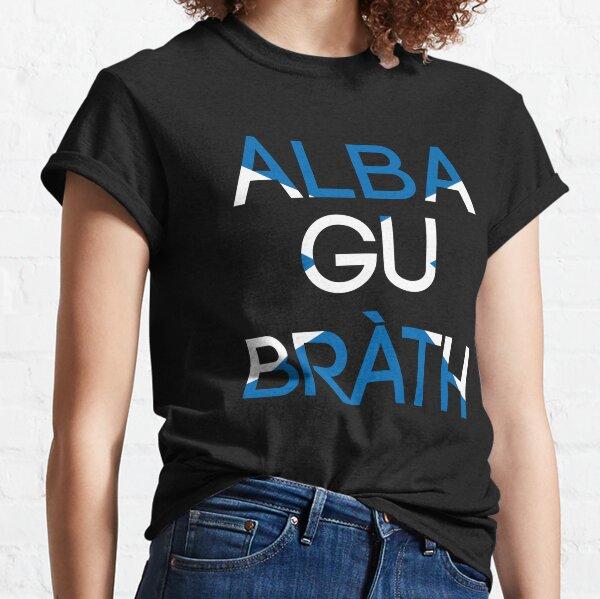 ALBA GU BRATH, Pro Scottish Independence Saltire Flag Text Slogan Classic T-Shirt