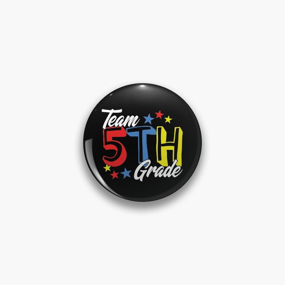 1st Day of School - 5th Grade - Fifth Grade Teacher Pin