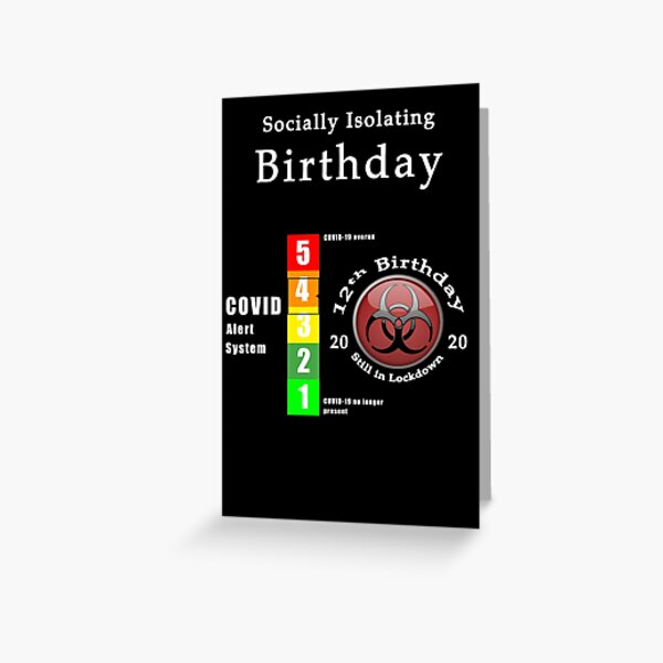 12th Birthday in Lockdown Quarantine - Alert System - COVID 19 Phrase - White Text Greeting Card