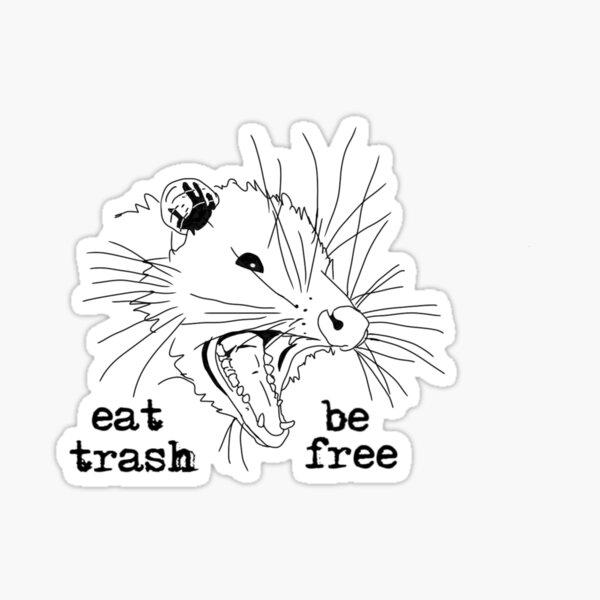 eat trash be free  Sticker