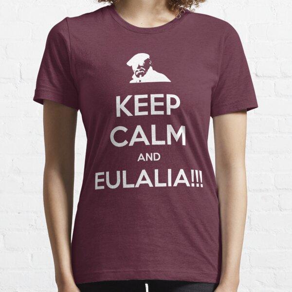 Keep Calm and Eulalia!!! Essential T-Shirt