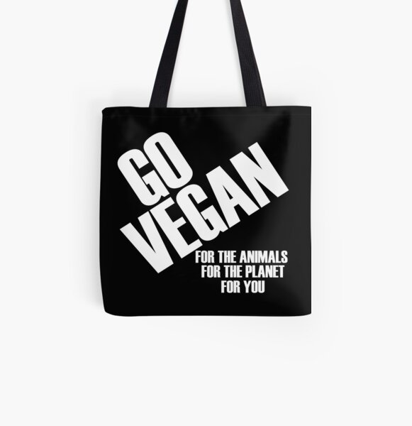 Go Vegan For The Animals The Planet For You All Over Print Tote Bag