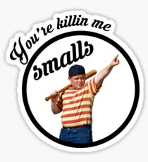 You're Killin' Me, Smalls Sticker